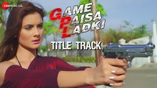 Game Paisa Ladki Title Track | Deepanse Garge | Sabar Koti & Dev Sikdar