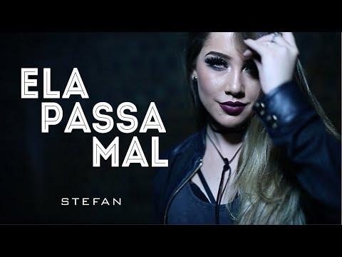 Stefan - Ela Passa Mal (Videoclipe Oficial)