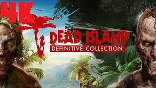 Dead Island Definitive Edition 4K Gameplay