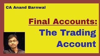 Final Accounts: The Trading Account {Hindi}