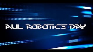 AUL Robotic Day 2019 Promo 1