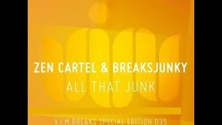 All That Junk - Zen Cartel & Breaksjunky - V.I.M. Records