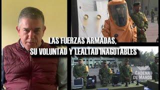 LAS FUERZAS ARMADAS, SU VOLUNTAD Y LEALTAD INAGOTABLES |  CADENA DE MANDO