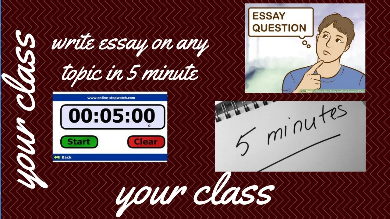 write essay on any topic in just minute by your class  write essay on any topic in just 5 minute by your class