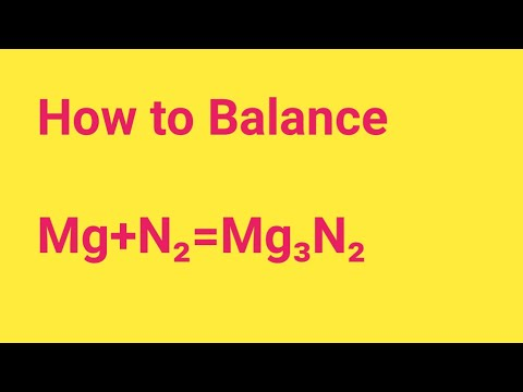 Mg+N2=Mg3N2 Balanced Equation|| Magnesium Plus Nitrogen Balanced Equation