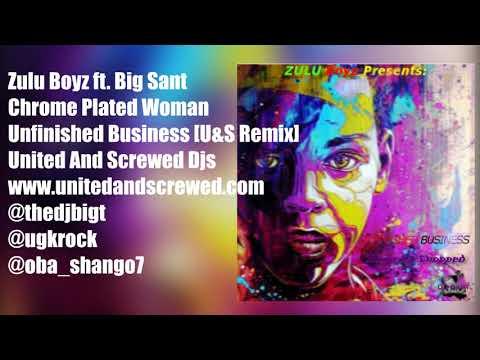 Zulu Boyz ft.Big Sant - Chrome Plated Woman Slowed & Chopped By @thedjbigt