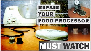 EASY WAY TO REPAIR YOUR FOOD PROCESSOR
