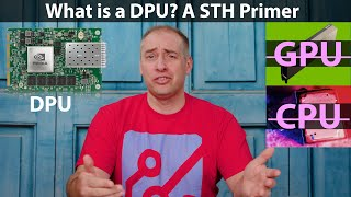 What is a DPU - A Quick STH Primer to the New Processor