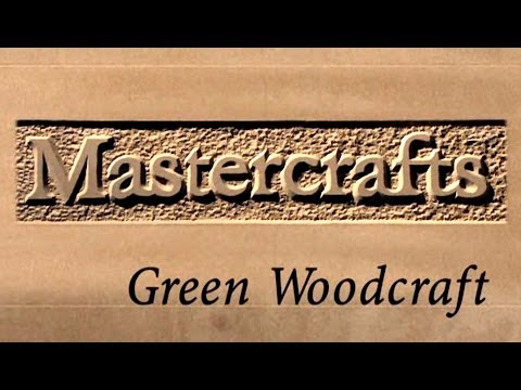 Mastercrafts part 1 of 6 - Green Woodcraft