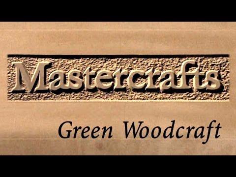 Mastercrafts part 1 of 6  Green Woodcraft