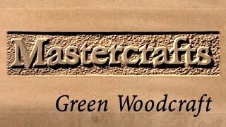 Mastercrafts Part 1 Of 6 - Green Woodcraft