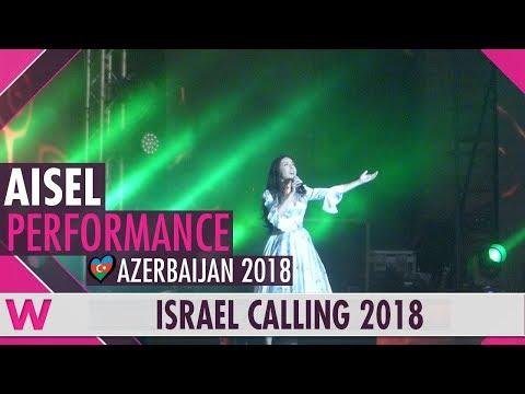 "Aisel ""X My Heart"" (Azerbaijan) LIVE @ Israel Calling 2018"