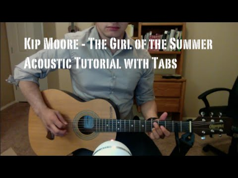 Kip Moore - The Girl of the Summer (Acoustic Tutorial with Tabs)