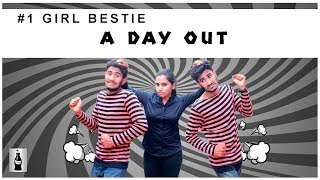 #1 Girl Bestie  : A Day Out | Laughing Soda