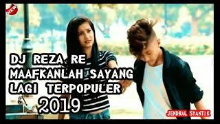 DJ REZA RE MAAFKANLAH SAYANG TERBARU REMIX 2019
