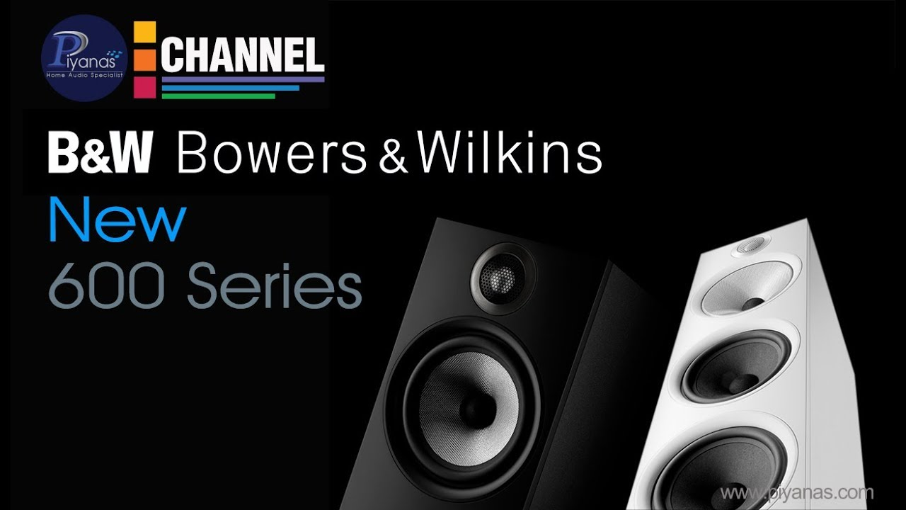 bowers wilkins new 600 series youtube. Black Bedroom Furniture Sets. Home Design Ideas