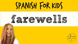 Farewells in Spanish | Spanish Lessons for Kids