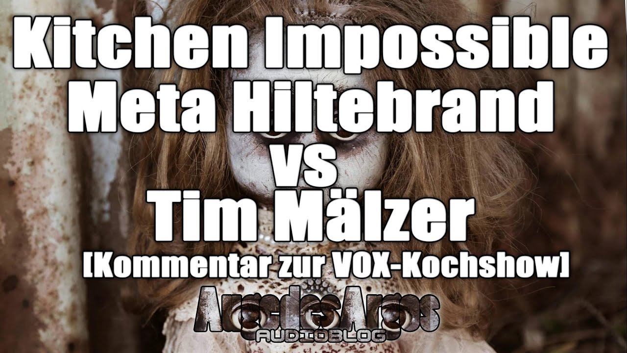 Kitchen Impossible - Meta Hiltebrand vs Tim Mälzer [Kommentar zur ... | {Kochshow vox 80}