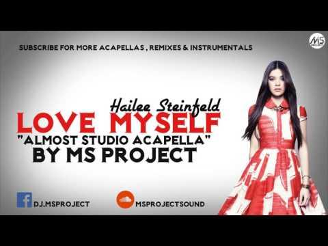 Hailee Steinfeld - Love Myself (Acapella - Vocals Only) + DL