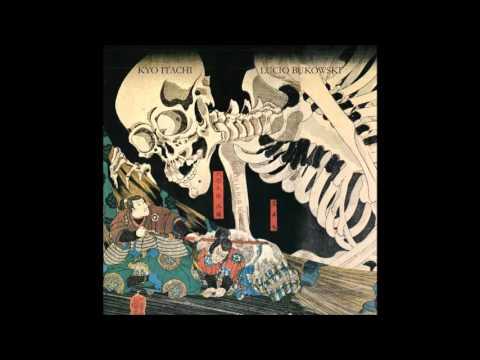 Youtube: Lucio Bukowski X Kyo Itachi – Transmigration des ânes (scratches: Nestor Kéa)