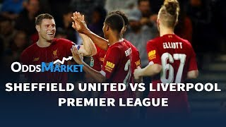 Sheffield United Vs Liverpool Match Odds, Best Bets & Predictions | Premier League Betting Tips