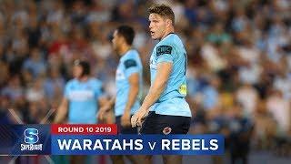 Waratahs v Rebels | Super Rugby 2019 Rd 10 Highlights