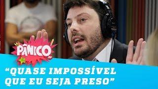 Danilo Gentili: 'É praticamente impossível que eu seja preso'