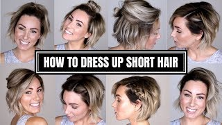 10 EASY WAYS TO DRESS UP SHORT HAIR