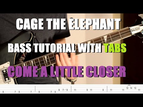 Cage The Elephant - Come a little closer (Bass Tutorial with TABS)