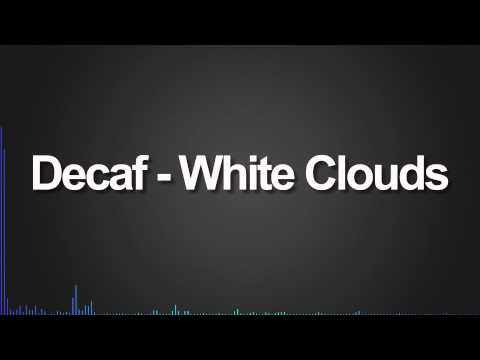 Decaf - White Clouds