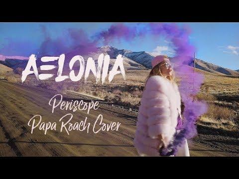AELONIA - PERISCOPE (Papa Roach ft. Skylar Grey Cover)