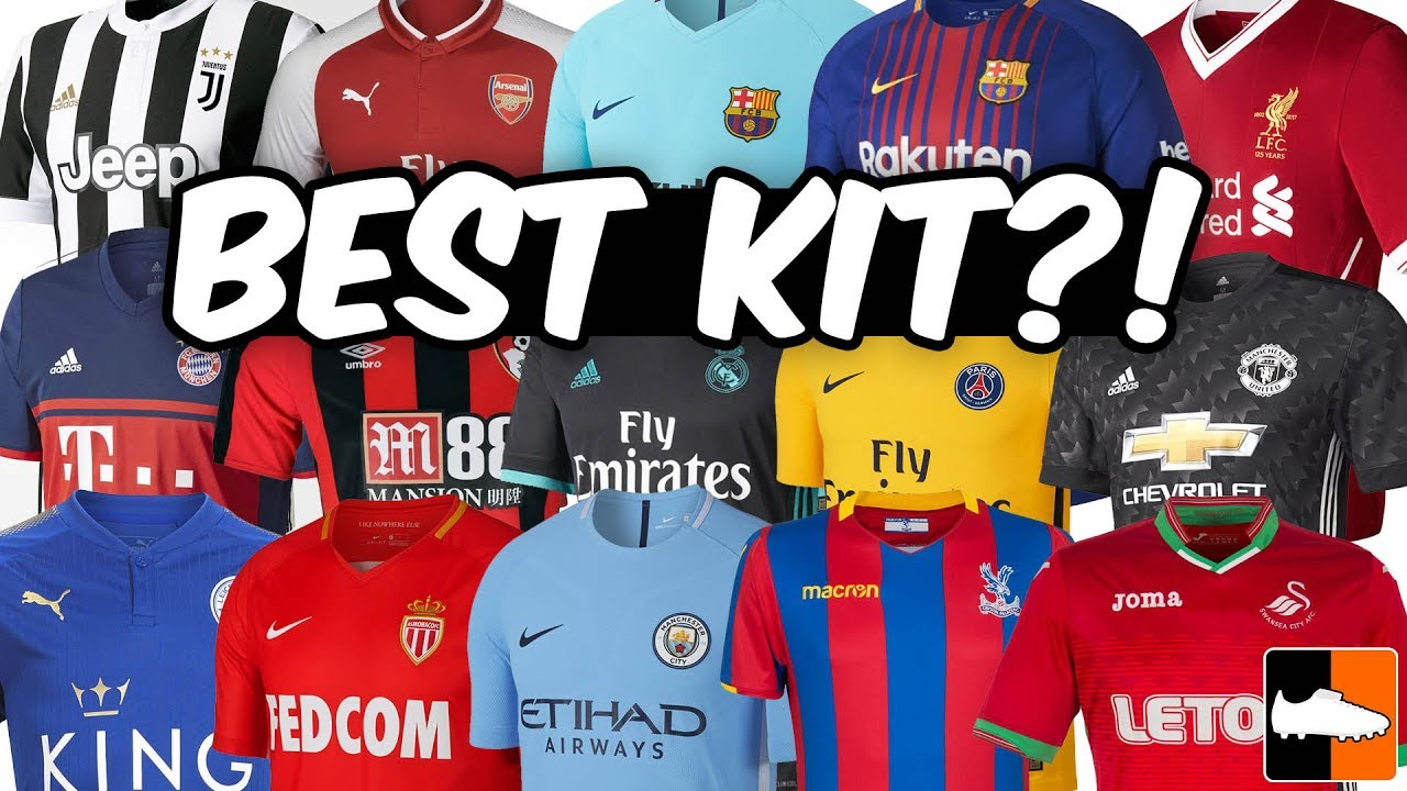 c3eda0e7c1e Best New 2017-18 Kits - Premier League & European Football Shirts ...