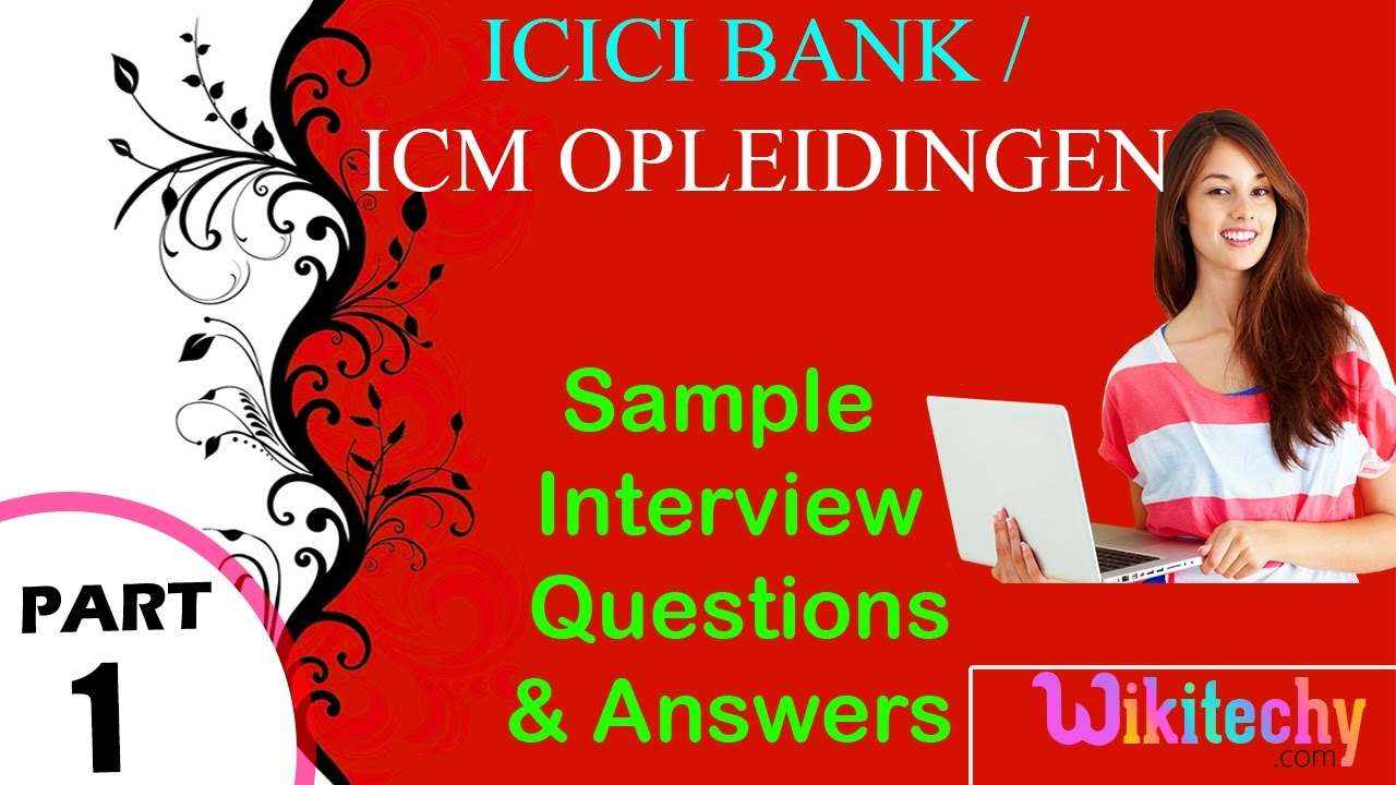 icici bank i icm opleidingen top most interview questions and icici bank i icm opleidingen top most interview questions and answers for freshers experienced