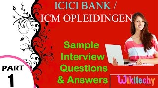 ICICI bank I icm opleidingen top most interview questions and answers for freshers / experienced