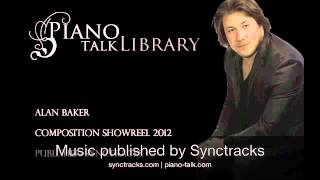 Alan Baker PianoTalkLibrary Showreel for 2012.