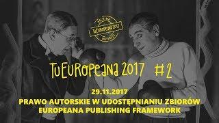 TuEuropeana 2017 #2 - Prawo autorskie w udostępnianiu zbiorów i Europeana Publishing Framework