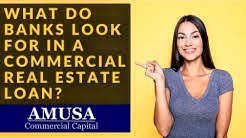 What Do Banks Look for in a Commercial Real Estate Loan?