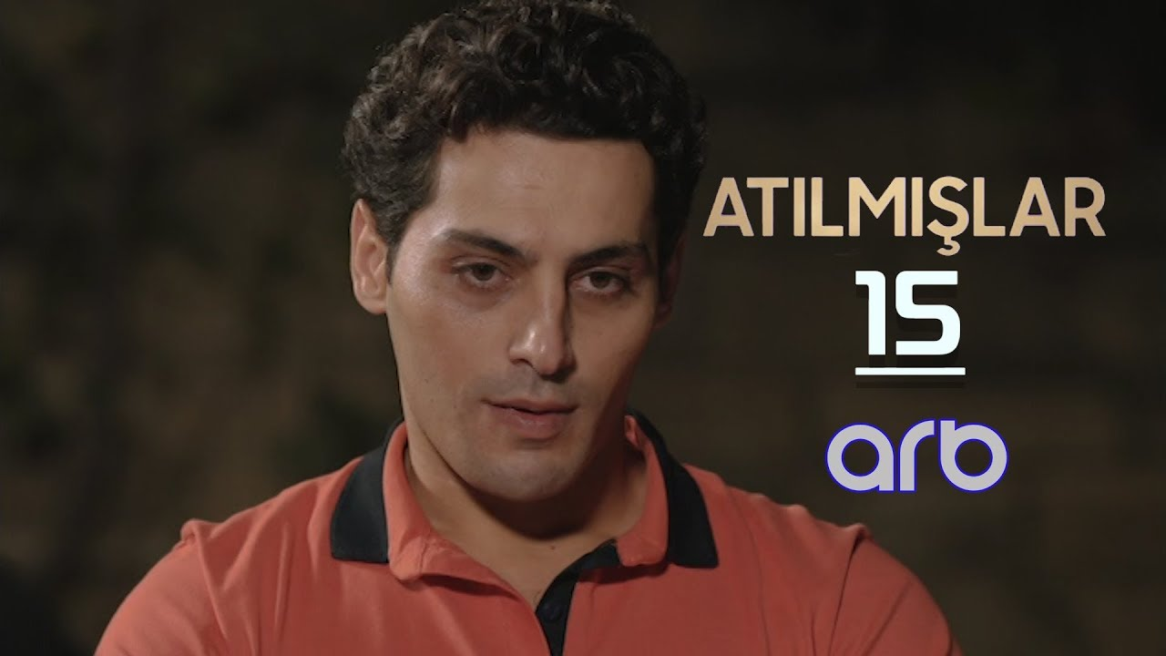 Atılmışlar (15-ci bölüm) - TAM HİSSƏ
