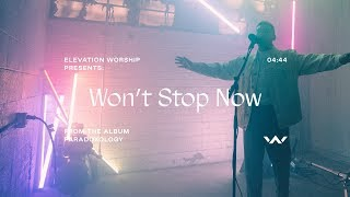 Won&#39t Stop Now (Paradoxology) Official Music Video Elevation Worship