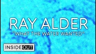 RAY ALDER - What The Water Wanted (Lyric Video)