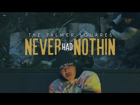 The Palmer Squares - Never Had Nothin' [Official Video]