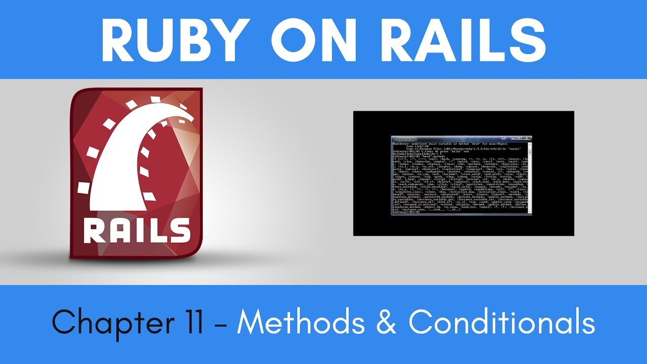 Learn Ruby on Rails from Scratch - Chapter 11 - Methods and Conditionals