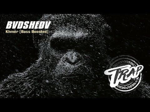 BVDSHEDV • Khmer (Bass Boosted) Original Mix || Latest Trap Music || Bass & More || HD
