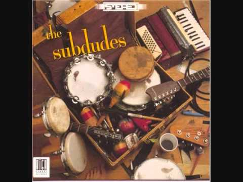 The Subdudes-Need Somebody.wmv