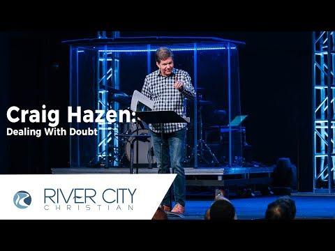 Craig Hazen: Dealing With Doubt