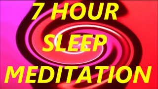 Deep Guided Meditation for Sleep and Good Dreams 7 Hours Long