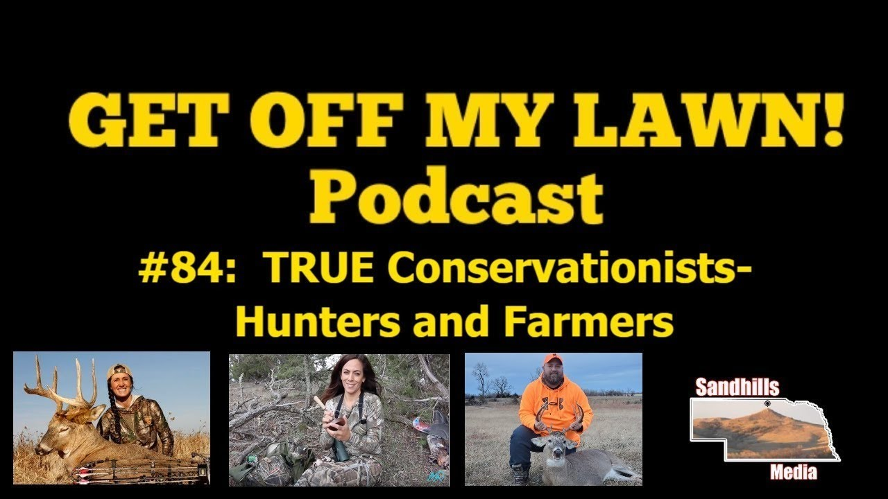 GET OFF MY LAWN! Podcast #084:  TRUE Conservation with Melissa Bachman, Mia Anstine, and MORE!