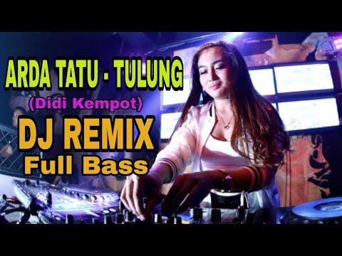 arda-tatu---tulung-(didi-kempot)-dj-remix-full-bass-terbaru-2020