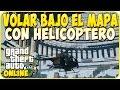 Gta 5 Online 1.29 - Como Volar Bajo el Mapa Con un Helicoptero