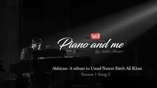 piano and me  akhiyan  ankit tiwari  season 1 song 3